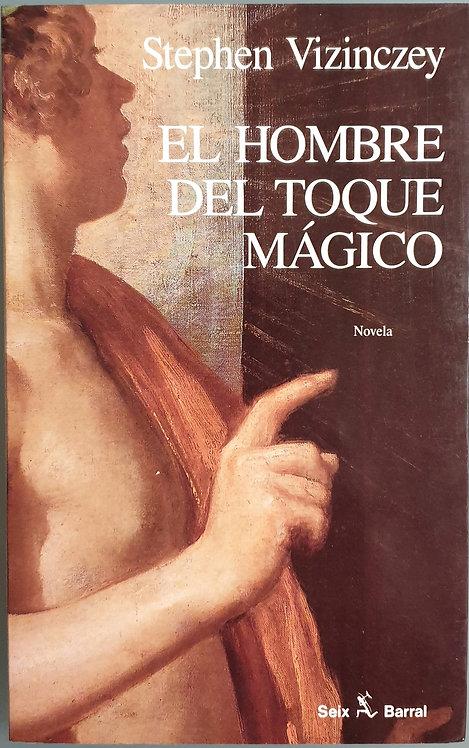El hombre del toque mágico | Vizinczey, Stephen
