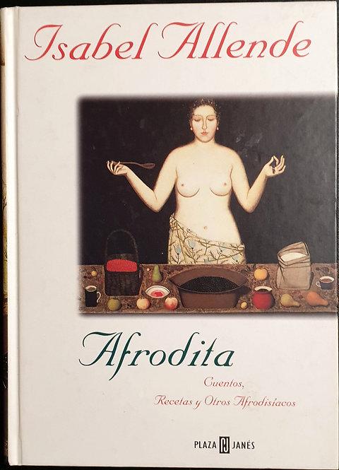 Afrodita. Cuentos, recetas y otros afrodisíacos | Allendes, Isabel