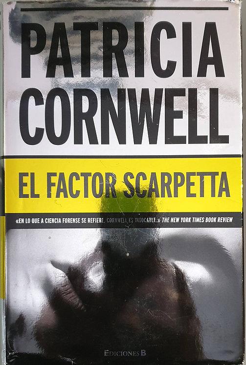 El factor Scarpetta   Cornwell, Patricia D.