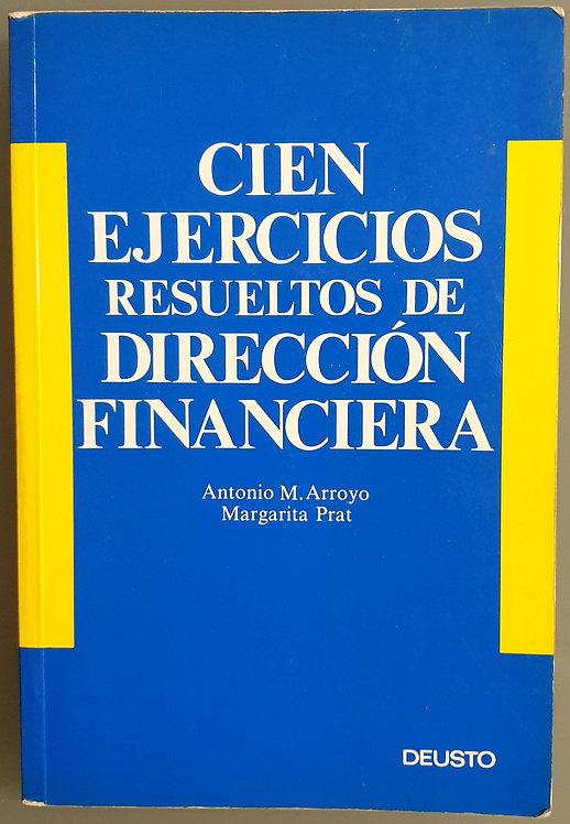 Cien ejercicios resueltos de Dirección Financiera   Arroyo, Antonio M.-Prat, M.