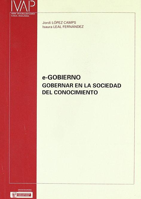 e-Gobierno. Gobernar en la sociedad del conocimiento | López, J.-Leal, Isaura