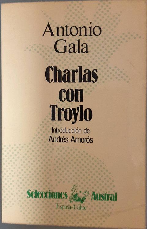 Charlas con Troylo | Gala, Antonio