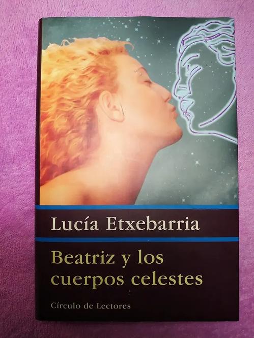 Beatriz y los cuerpos celestes | Etxebarria, Lucía