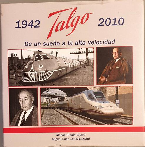 1942 Talgo 2010. De un sueño a la alta velocidad   Galán Eruste, Manuel-Cano Lóp