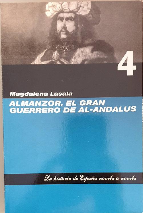 Almanzor. El gran guerrero de Al-Andalus   Lasala, Magdalena