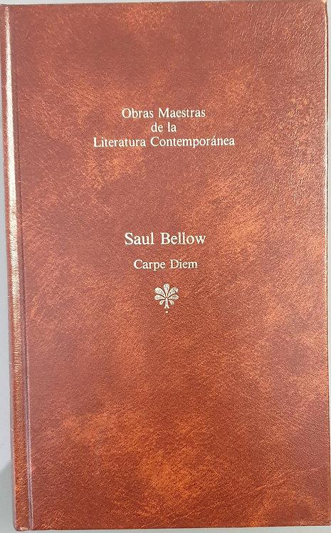 Carpe Diem | Bellow, Saul