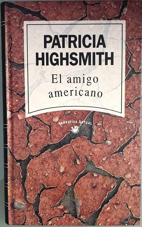 El amigo americano | Highsmith, Patricia