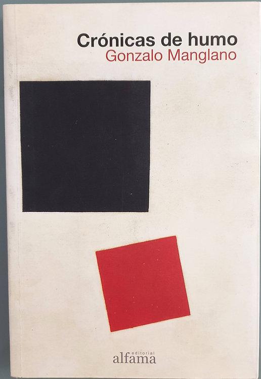 Crónicas de humo | Manglano, Gonzalo