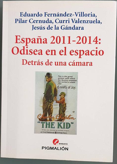 España 2011-2014: Odisea en el espacio. Detrás de una cámara | VV.AA.