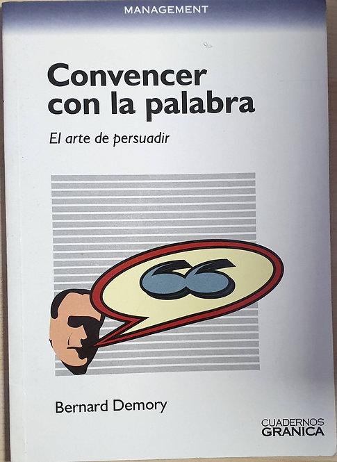 Convencer con la palabra. El arte de persuadir | Demory, Bernard
