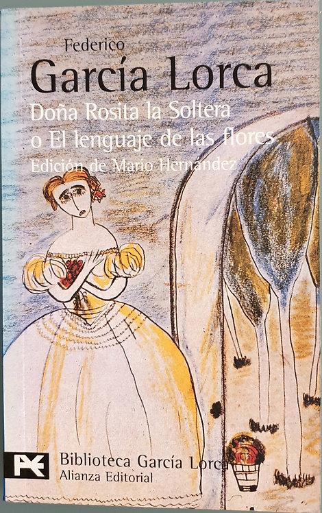 Doña Rosita la soltera o El lenguaje de las flores | García Lorca, F