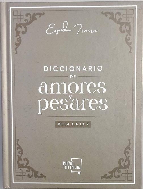 Diccionario de amores y pesares. De la A a la Z | Freire, Espido