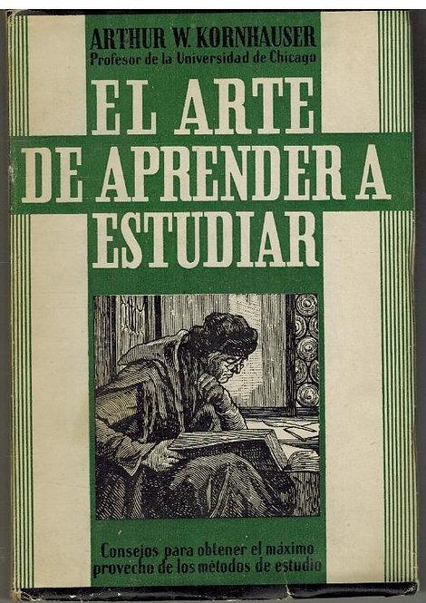 El arte de aprender a estudiar   Kornhauser, Arthur W.