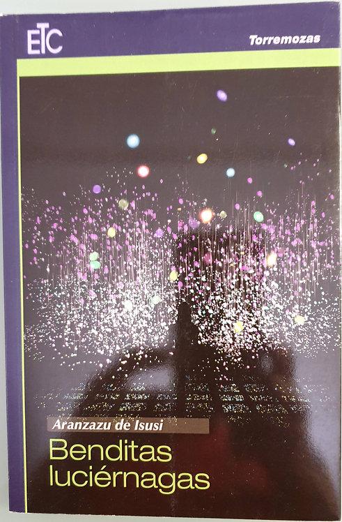 Benditas luciérnagas | Isusi, Aranzazu de