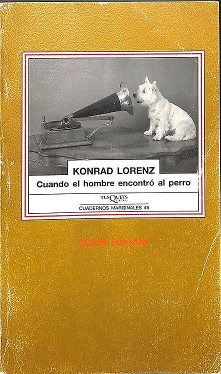 Cuando el hombre encontró al perro   Lorenz, Konrad