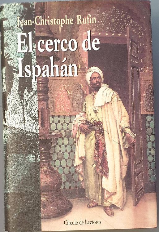 El cerco de Ispahán | Rufin, Jean-Christophe