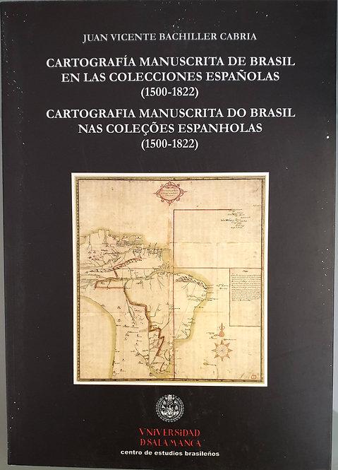 Cartografía manuscrita de Brasil en las colecciones españolas (1500-1822)