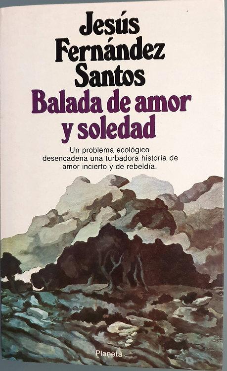 Balada de amor y soledad | Fernández Santos, Jesús