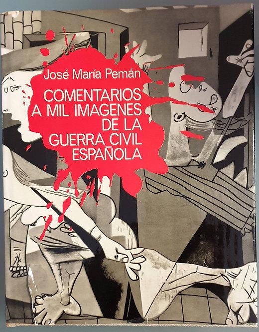 Comentarios a mil imágenes de la Guerra Civil española | Pemán, José María