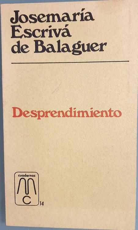 Desprendimiento | Escrivá de Balaguer, Josemaría