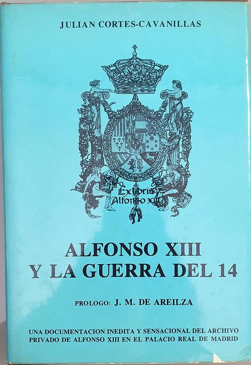 Alfonso XIII y la guerra del 14 | Cortés-Cavanillas, Julián