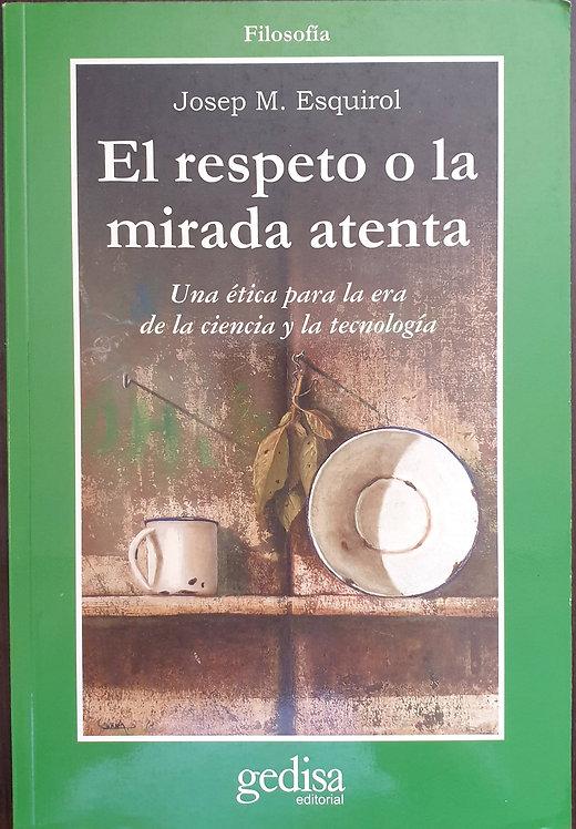 El respeto o la mirada atenta | Esquirol, Josep M.