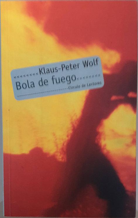 Bola de fuego | Wolf, Klaus-Peter