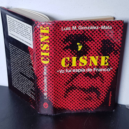 "Cisne ""Yo fui espía de Franco"" | González-Mata, Luis M."