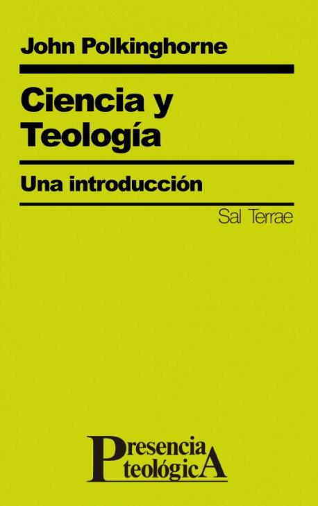 Ciencia y Teología. Una introducción | Polkinghorne, John