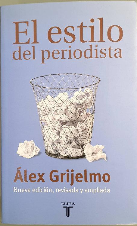 El estilo del periodista   Álex Grijelmo