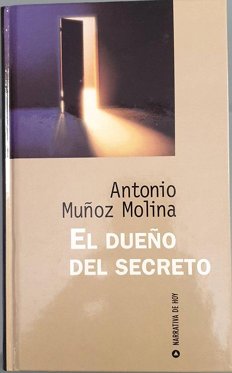 El dueño del secreto | Muñoz Molina, Antonio