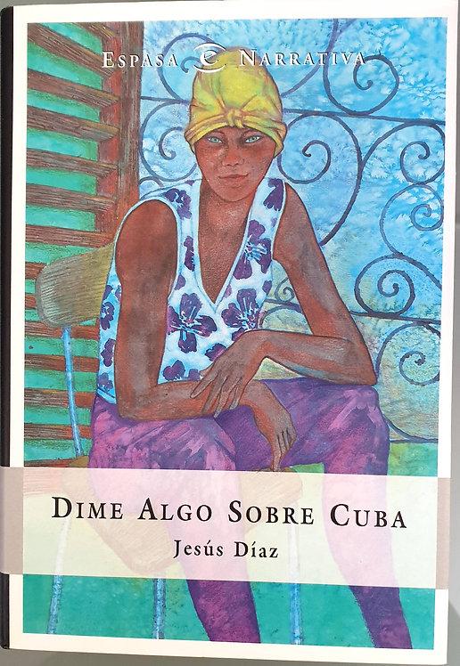 Dime algo sobre Cuba | Díaz, Jesús