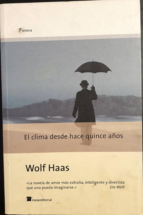 El clima desde hace quince años | Haas, Wolf