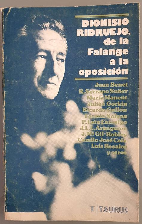 Dionisio Ridruejo, de la Falange a la oposición   VV.AA.