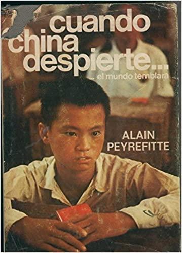 Cuando China despierte... el mundo temblará | Peyrefitte, Alain