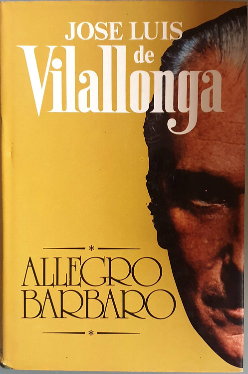 Allegro barbaro   Vilallonga, José Luis de