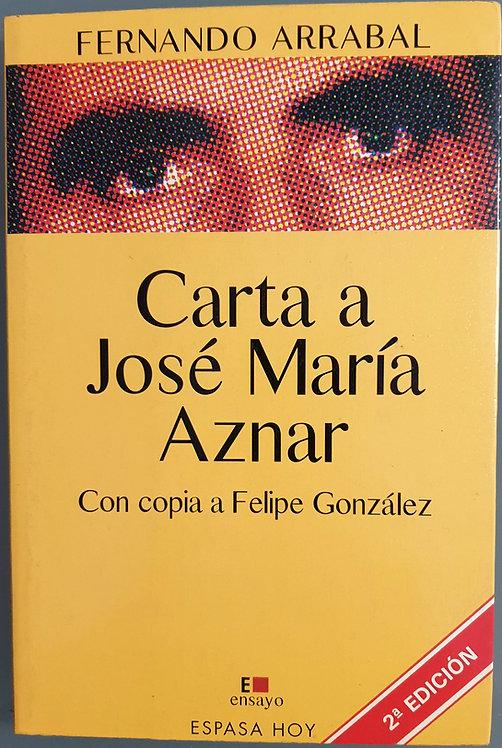 Carta a José María Aznar con copia a Felipe Glez. | Arrabal, Fernando