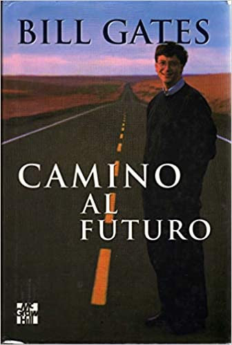 Camino al futuro   Gates, Bill