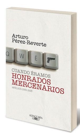 Cuando éramos honrados mercenarios | Pérez-Reverte, Arturo
