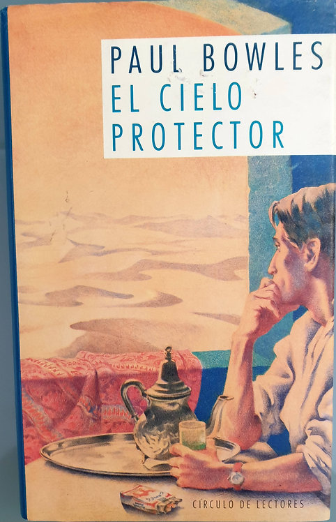 El cielo protector | Bowles, Paul