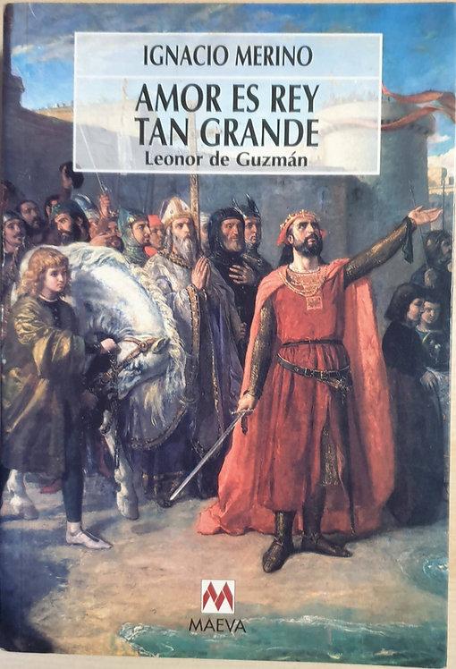 Amor es un rey tan grande. Leonor de Guzmán | Merino, Ignacio