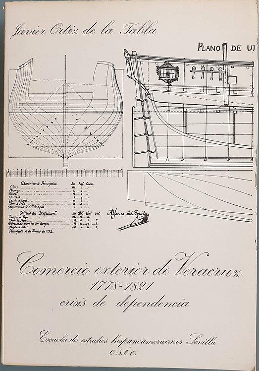 Comercio exterior de Veracruz 1778-1821 crisis de dependencia | Ortiz de la Tabl
