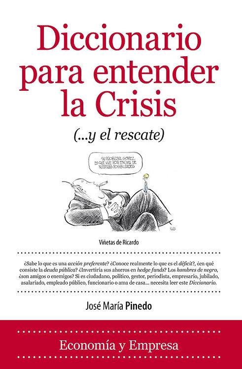 Diccionario para entender la Crisis (...y el rescate) | Pinedo, José María