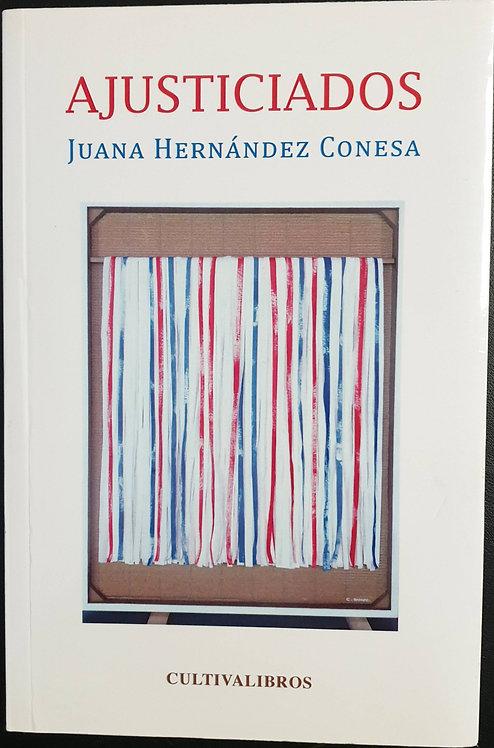 Ajusticiados | Hernández Conesa, Juana