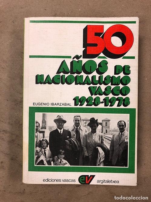 50 años de nacionalismo vasco 1928-1978 | Ibarzabal, Eugenio