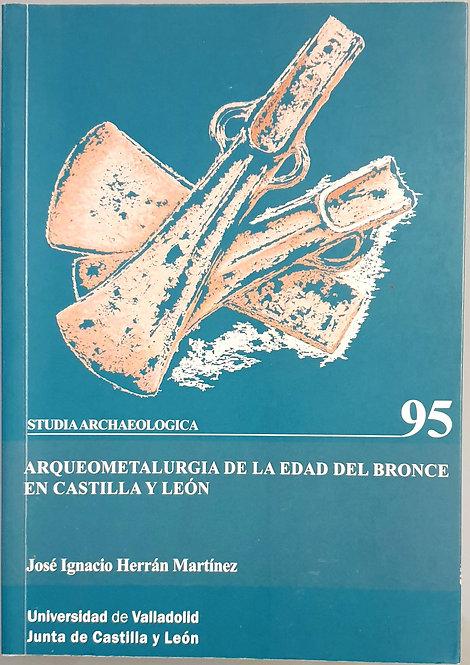 Arqueometalurgia de la Edad del Bronce en Castilla y León   Herrán Martínez, J.I