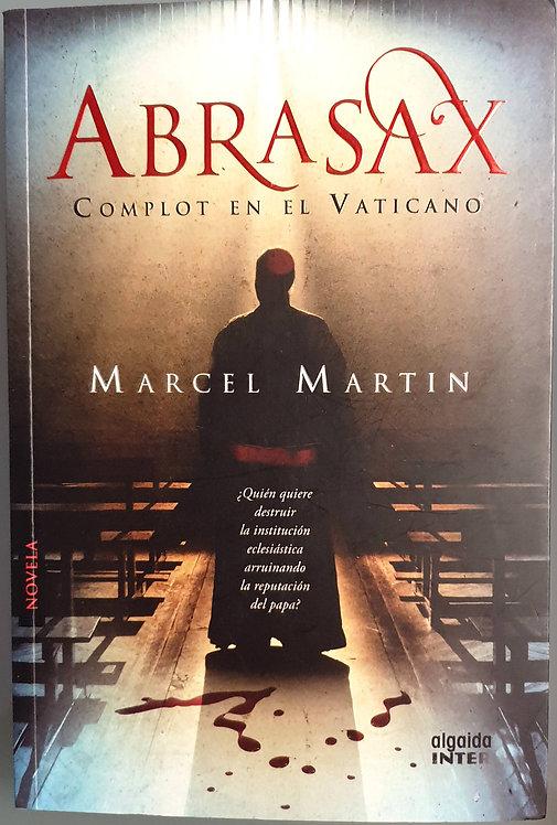Abrasax, complot en el Vaticano | Martin, Marcel