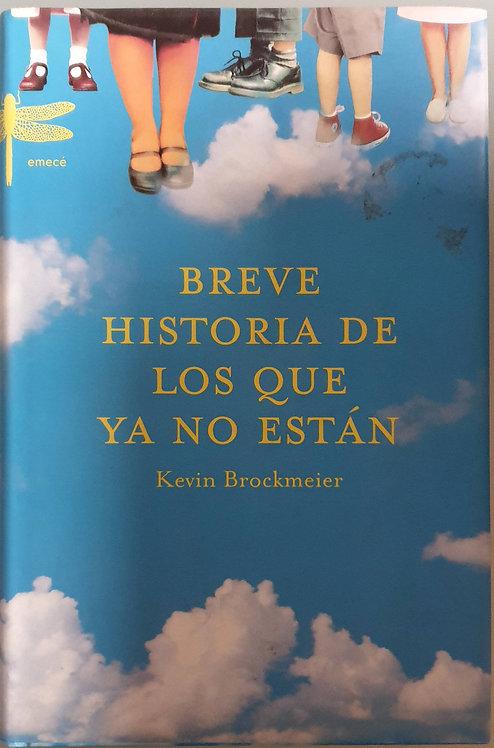 Breve historia de los que ya no están   Brockmeier, Kevin