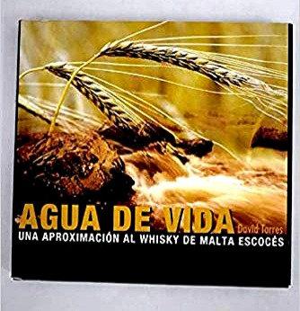 Agua de vida, Una aproximación al whisky de malta escocés | Torres David