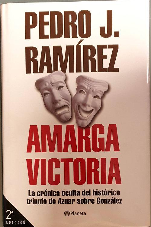 Amarga victoria | Ramírez, Pedro J.